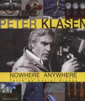 Vente livre :  Peter klasen - nowhere anywhere photographies 1970-2005  - Sibony/Daniel - Daniel Sibony