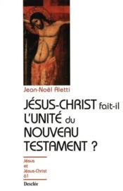 Jésus-Christ fait-il l'unité du nouveau testament ? - Couverture - Format classique