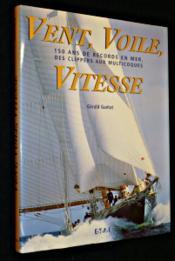 Vent, Voile, Vitesse, 150 Ans De Records En Mer - Couverture - Format classique