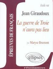 Étude sur Jean Giraudoux ; la guerre de Troie n'aura pas lieu ; épreuves de français - Intérieur - Format classique