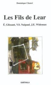 Les Fils De Lear. E. Glissant, V.S. Naipaul, J.E. Wideman - Couverture - Format classique