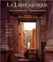 La Libye Antique ; Cites Perdues De L'empire Romain - Intérieur - Format classique