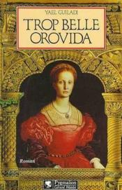 Trop belle Orovida. - Couverture - Format classique