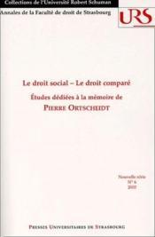 Le droit social, le droit comparé ; études dédiées à la mémoire de Pierre Ortscheidt - Couverture - Format classique
