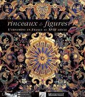 Rinceaux et figures ; l'ornement en France au XVII siècle - Intérieur - Format classique