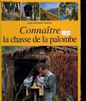 Connaitre La Chasse De La Palombe - Couverture - Format classique