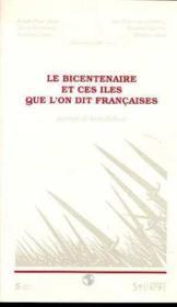 Bicentenaire Et Ces Iles Que L'On Dit Francaises - Couverture - Format classique