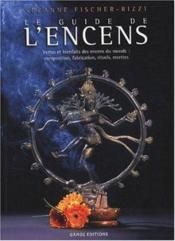 Guide De L'Encens - Vertus Et Bienfaits - Couverture - Format classique