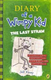 Vente livre :  DIARY OF A WIMPY KID: THE LAST STRAW  - Jeff Kinney