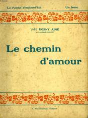 Le Chemin D'Amour. Collection : Le Roman D'Aujourd'Hui N° 3 - Couverture - Format classique