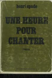 Une Heure Pour Chanter. - Couverture - Format classique