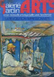 Revue Mensuelle Artistique Galerie Jardin Des Arts N°139 Juillet-Aout 1974. La Revolution Impressioniste. - Couverture - Format classique
