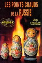 Les points chauds de la russie - Couverture - Format classique