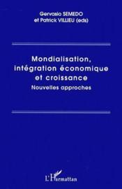 Mondialisation, intégration économique et croissance ; nouvelles approches - Couverture - Format classique