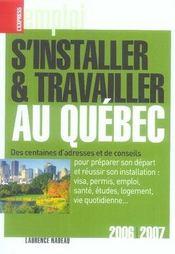 S'Installer Et Travailler Au Quebec (Edition 2006/2007) - Intérieur - Format classique