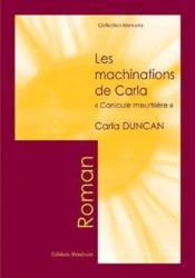 Les Machinations De Carla - Couverture - Format classique