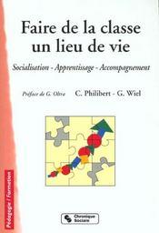 Faire de la classe un lieu de vie ; 2e edition - Intérieur - Format classique