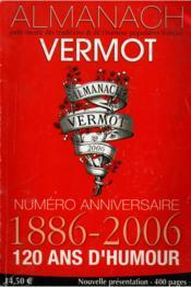 Almanach Vermot 2006 - Numero Anniversaire 1886-2006 - 120 Ans D'Humour - Couverture - Format classique