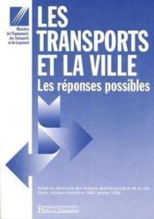 Les transports et la ville ; les reponses possibles - Couverture - Format classique