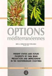 Present status future prospects of faba bean ; production improvement in the mediterranean countries - Couverture - Format classique