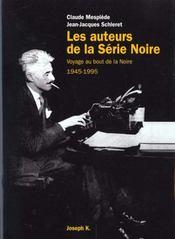 Les Auteurs De La Serie Noire 1945 1995 Broche - Intérieur - Format classique