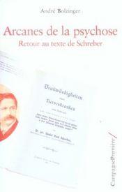 Arcanes De La Psychose ; Retour Au Texte De Schreber - Intérieur - Format classique