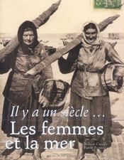 Il Y A Un Siecle Les Femmes Et La Mer - Intérieur - Format classique