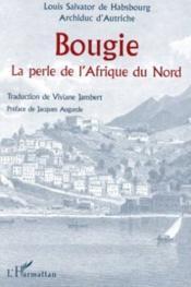 Bougie ; La Perle De L'Afrique Du Nord - Couverture - Format classique