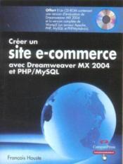 Creer un site e-commerce avec dreamweaver mx 2004 et php/mysql - Couverture - Format classique