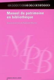 Manuel du patrimoine en bibliothèque - Couverture - Format classique