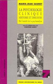 La Psychologie Clinique Histoire Et Discours De L Interet De La Psychanalyse - Intérieur - Format classique