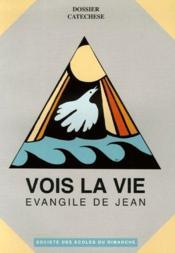 Vois la vie ; évangile de Jean - Couverture - Format classique