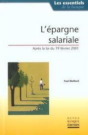 L'epargne salariale. apres la loi du 19 fevrier 2001 - Intérieur - Format classique