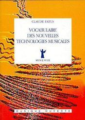 Vocabulaire des nouvelles technologies musicales - Couverture - Format classique