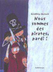 Nous Sommes Des Pirates Pardi - Intérieur - Format classique