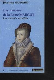 Les amours de la reine margot ; les amants sacrifies - Couverture - Format classique