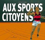 Aux sports citoyens ; 1966-2006 : 40 ans de sport libre à venissieux - Intérieur - Format classique