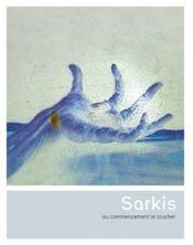Sarkis ; au commencement le toucher - Intérieur - Format classique