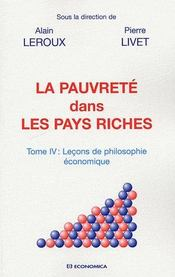Pauvrete Dans Les Pays Riches T.4 ; Lecons De Philosophie Economique - Couverture - Format classique