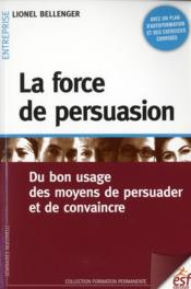 Vente  La force de persuasion (6e édition)  - Lionel Bellenger