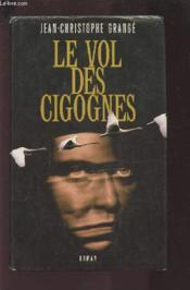 T l chargement le vol des cigognes roman jean - Dernier livre de jean christophe grange ...