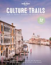 Vente livre :  Culture trails (1re édition)  - Collectif - Collectif Lonely Planet