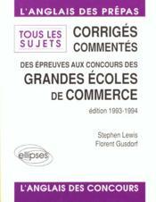 Corriges Commentes Des Epreuves D'Anglais Aux Concours Des Grandes Ecoles De Commerce 1993-1994 - Couverture - Format classique