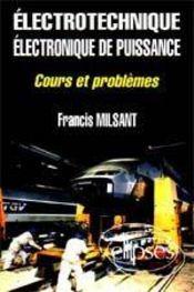 Electrotechnique Electronique De Puissance Cours Et Problemes Bac Sti - Intérieur - Format classique