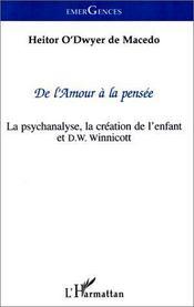 De l'amour à la pensée ; la psychanalyse, la création de l'enfant et D.W. Winnicott - Intérieur - Format classique