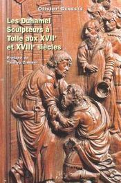 Les Duhamel. Sculpteurs A Tulle Aux 17e Et 18e Siecles - Intérieur - Format classique