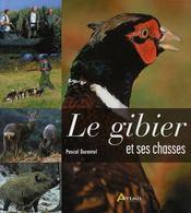 Gibier Et Ses Chasses (Le) - Intérieur - Format classique