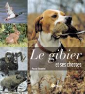 Gibier Et Ses Chasses (Le) - Couverture - Format classique