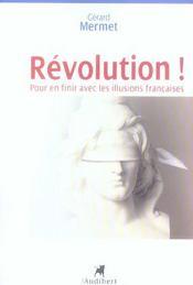 Revolution, Pour En Finir Avec Les Illusions Francaises. Par L'Auteur De Francoscopie - Intérieur - Format classique