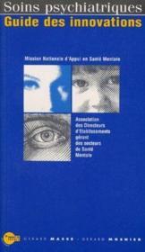 Soins psychiatriques ; guide des innovations - Couverture - Format classique